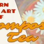compost tea brewing class in north san juan ca 95960